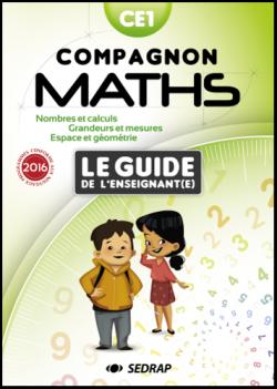Guide de l'enseignant Compagnon Maths CE1 des Editions SEDRAP conforme aux programmes 2016
